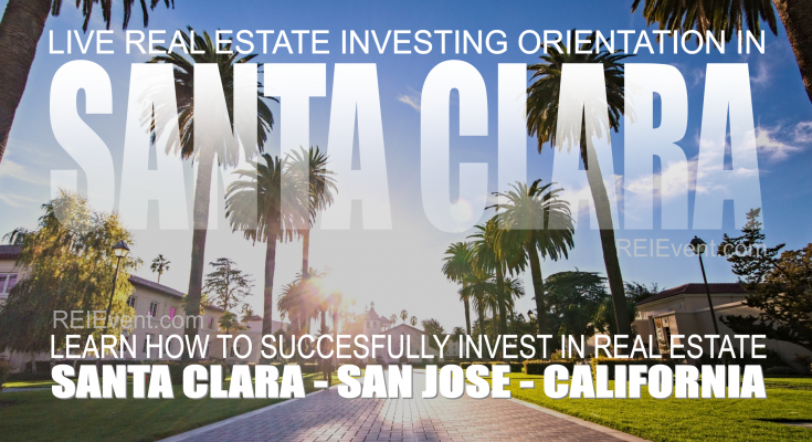 INVESTING IN REAL ESTATE – LIVE ORIENTATION Santa Clara, CA