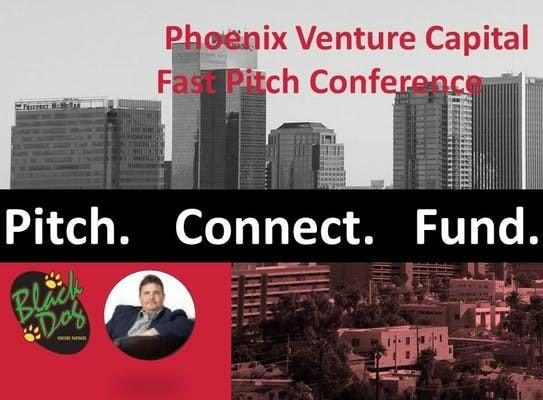 Phoenix Venture Capital Fast Pitch Conference AND City Summit Mastermind