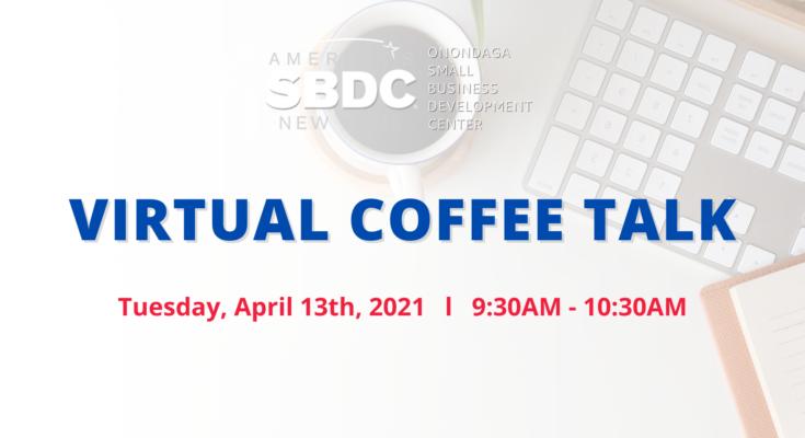 SBDC Virtual Coffee Talk – April 2021
